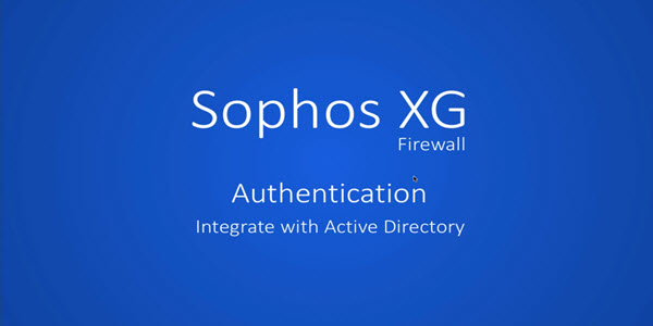 Sophos Firewall: How to integrate Sophos Firewall with Active